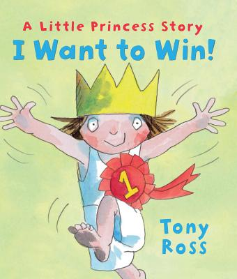 I Want to Win! By Ross, Tony/ Ross, Tony (ILT)