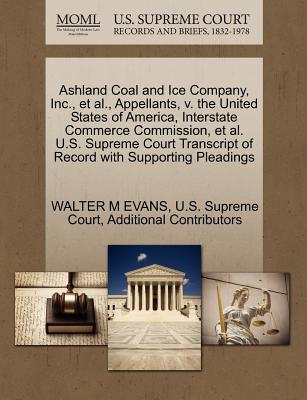 Gale Ecco, U.S. Supreme Court Records Ashland Coal and Ice Company, Inc., et al., Appellants, V. the United States of America, Interstate Commerce Commission, et al. at Sears.com
